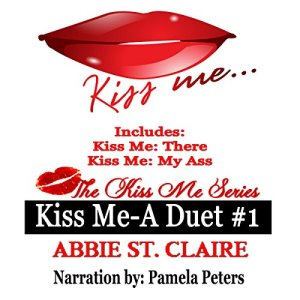 Kiss Me: A Duet #1 Audiobook By Abbie St. Claire cover art