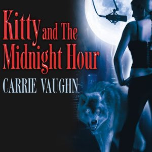 Kitty and The Midnight Hour Audiobook By Carrie Vaughn cover art