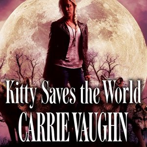 Kitty Saves the World Audiobook By Carrie Vaughn cover art