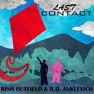 Last Contact Audiobook By Rish Outfield, B. D. Anklevich cover art