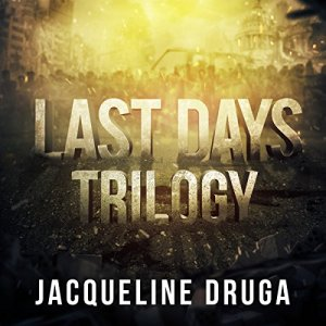 Last Days Trilogy Audiobook By Jacqueline Druga cover art