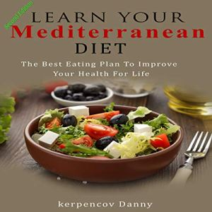 Learn Your Mediterranean Diet Audiobook By Kerpencov Danny cover art