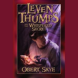 Leven Thumps and the Whispered Secret Audiobook By Obert Skye cover art