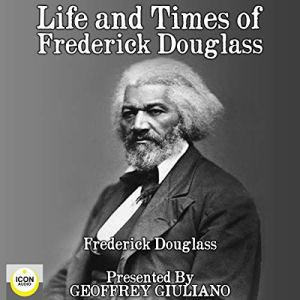 Life and Times of Frederick Douglass Audiobook By Frederick Douglass cover art