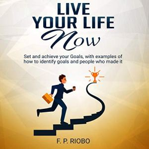 Live Your Life! Audiobook By F. P. Riobo cover art