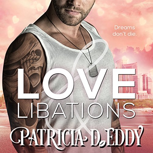 Love and Libations Audiobook By Patricia D. Eddy cover art