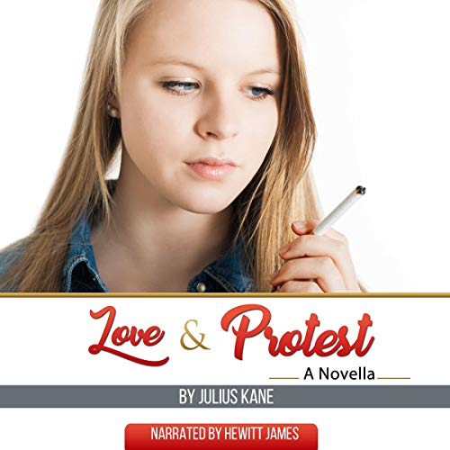 Love and Protest Audiobook By Julius Kane cover art