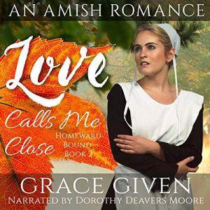 Love Calls Me Close Audiobook By Grace Given cover art