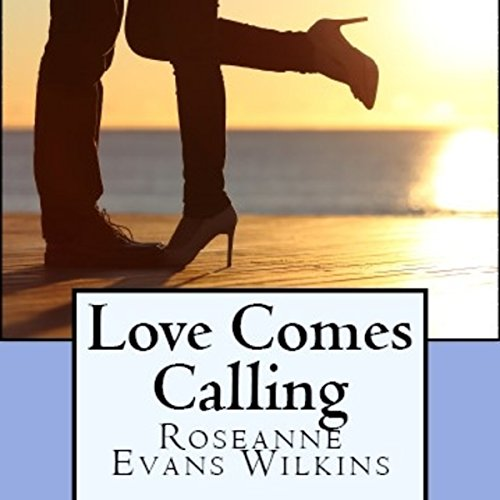 Love Comes Calling Audiobook By Roseanne Wilkins cover art