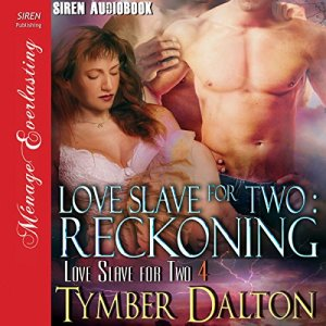 Love Slave for Two: Reckoning Audiobook By Tymber Dalton cover art