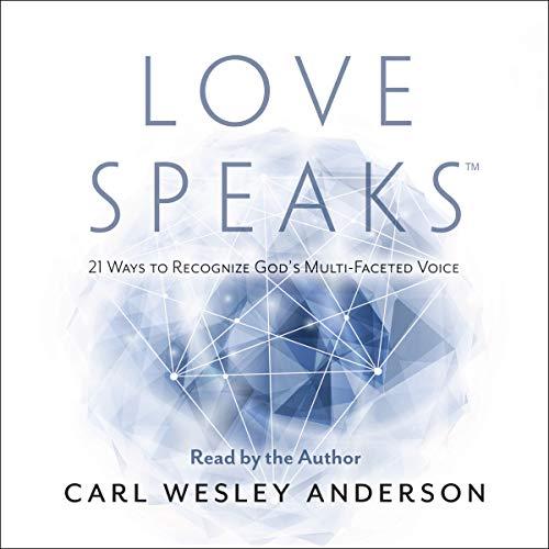 Love Speaks Audiobook By Carl Wesley Anderson cover art