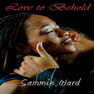 Love to Behold Audiobook By Sammie Ward cover art