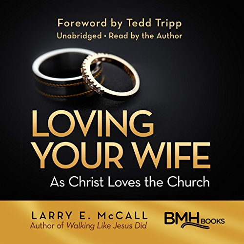 Loving Your Wife as Christ Loves the Church Audiobook By Larry E. McCall cover art