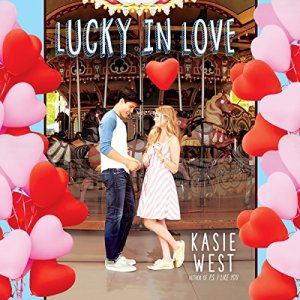 Lucky in Love Audiobook By Kasie West cover art