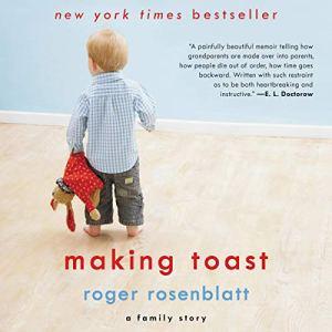 Making Toast Audiobook By Roger Rosenblatt cover art