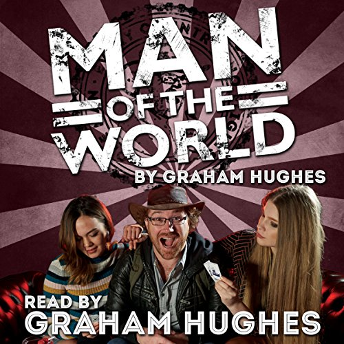 Man of the World: Book 1 of The Odyssey Expedition Audiobook By Graham Hughes cover art