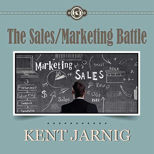 The Sales/Marketing Battle Audiobook By Kent Jarnig cover art