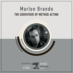 Marlon Brando: The Godfather of Method Acting Audiobook By in60Learning cover art