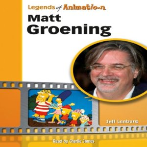 Matt Groening: From Spitballs to Springfield (Legends of Animation) Audiobook By Jeff Lenburg cover art