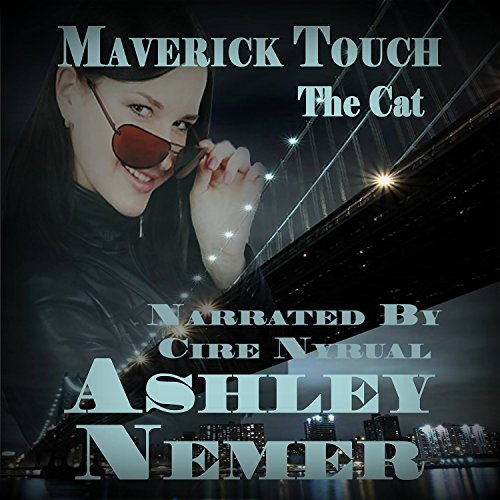 Maverick Touch: The Cat Audiobook By Ashley Nemer cover art
