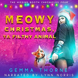 Meowy Christmas, Ya Filthy Animal Audiobook By Gemma Thorne cover art