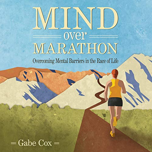 Mind over Marathon Audiobook By Gabe Cox cover art