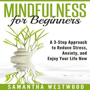 Mindfulness for Beginners Audiobook By Samantha Westwood cover art