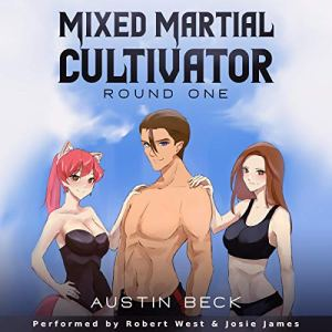 Mixed Martial Cultivator - Round One Audiobook By Austin Beck cover art