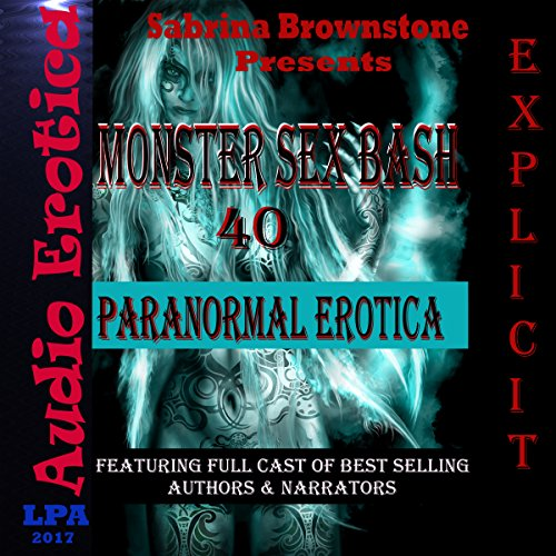 Monster Sex Bash: 40 Paranormal Erotica Audiobook By Sabrina Brownstone cover art