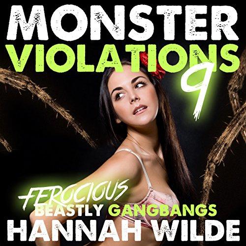 Monster Violations 9: Ferocious Beastly Gangbangs Audiobook By Hannah Wilde cover art