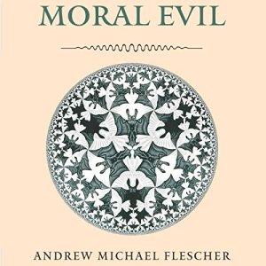 Moral Evil Audiobook By Andrew Michael Flescher cover art