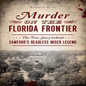 Murder on the Florida Frontier Audiobook By Andrew Fink cover art