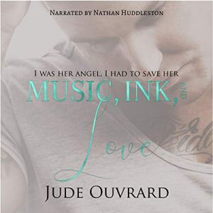 Music, Ink, and Love Audiobook By Jude Ouvrard cover art
