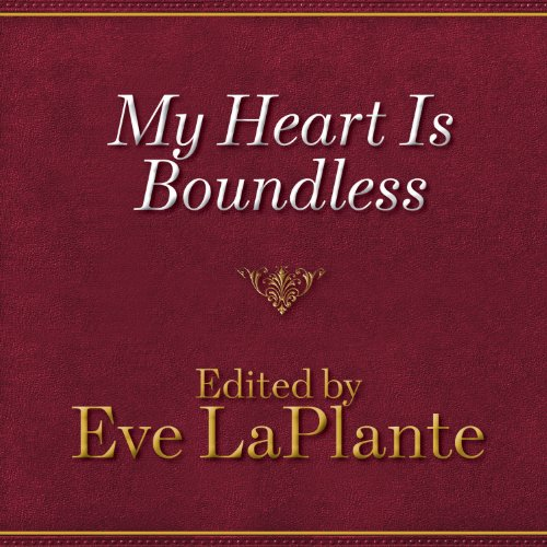 My Heart Is Boundless Audiobook By Eve LaPlante cover art