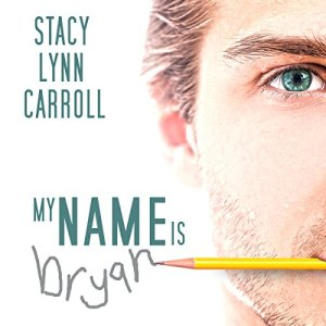 My Name is Bryan Audiobook By Stacy Lynn Carroll cover art