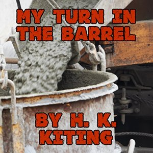My Turn in the Barrel Audiobook By H K Kiting cover art