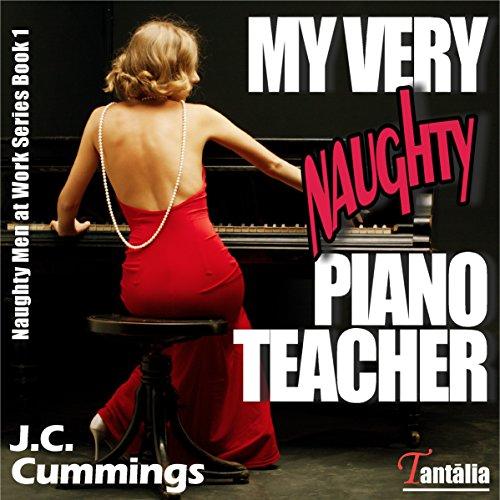 My Very Naughty Piano Teacher Audiobook By J.C. Cummings cover art