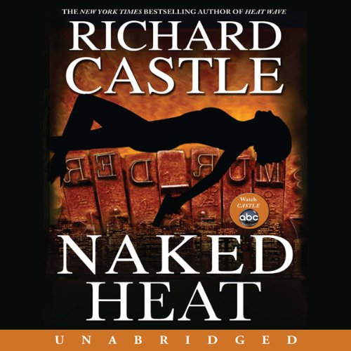 Naked Heat Audiobook By Richard Castle cover art