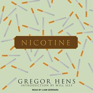 Nicotine Audiobook By Gregor Hens, Will Self, Jen Calleja cover art