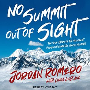 No Summit out of Sight Audiobook By Jordan Romero, Linda LeBlanc - contributor cover art