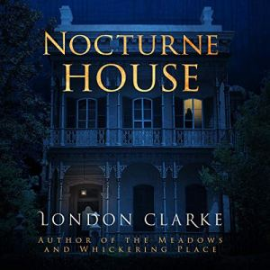 Nocturne House Audiobook By London Clarke cover art