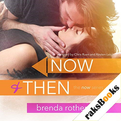 Now and Then Audiobook By Brenda Rothert cover art