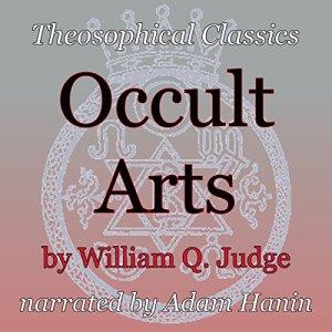 Occult Arts Audiobook By William Q. Judge cover art
