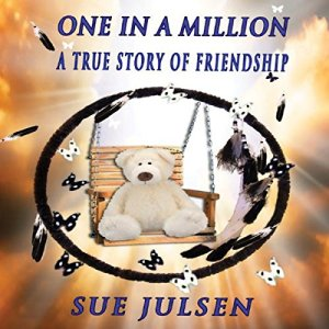 One in a Million: A True Story of Friendship Audiobook By Sue Julsen cover art