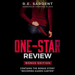 One-Star Review: Bonus Edition Audiobook By R.E. Sargent cover art