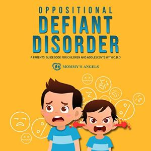 Oppositional Defiant Disorder Audiobook By Mommy's Angels cover art