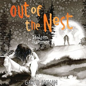 Out of the Nest: An Italian Summer Audiobook By Gaia B. Amman cover art