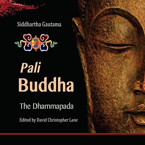 Pali Buddha: The Dhammapada Audiobook By David Christopher Lane cover art