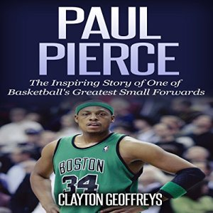 Paul Pierce Audiobook By Clayton Geoffreys cover art