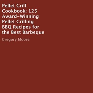 Pellet Grill Cookbook Audiobook By Gregory Moore cover art
